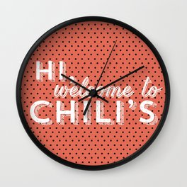 Hi, Welcome to Chili's Wall Clock