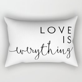 Love is everything Rectangular Pillow