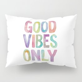 Good Vibes Only Watercolor Rainbow Typography Poster Inspirational childrens room nursery Pillow Sham