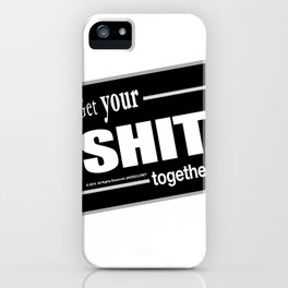 Get your SHIT together HD by JC LOGAN 4 Simply Blessed iPhone Case