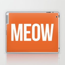 Meow Funny Quote Laptop & iPad Skin