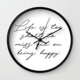 life is too short Wall Clock