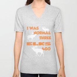 I Was Normal Three Elks Ago - Elk Tee Sh Unisex V-Neck