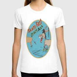 Skate Fast Crazy Ass T-shirt
