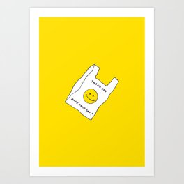 Thank You Have A Nice Day Art Print