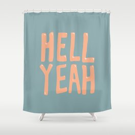 Hell Yeah (Blue) Shower Curtain