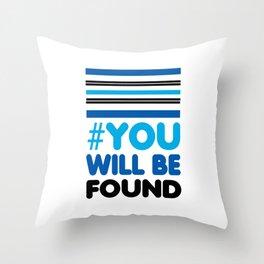 YOU WILL BE FOUND - EVAN HANSEN Throw Pillow