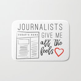 Journalists give me all the feels Bath Mat