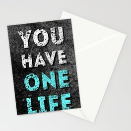 You have one life Stationery Cards
