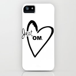Just OM. iPhone Case