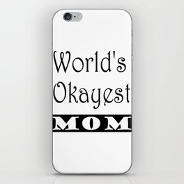 World's Okayest Mom iPhone Skin