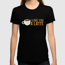 Cute & Funny I Love You A Latte Coffee Pun T-shirt