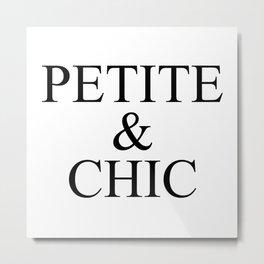 Petite & Chic Quote Metal Print