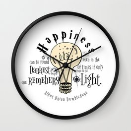 Happiness can be found even in the darkest of things.... Wall Clock