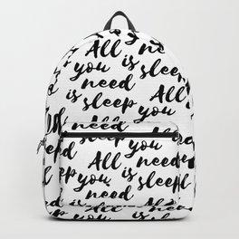 All you need is sleep... Backpack