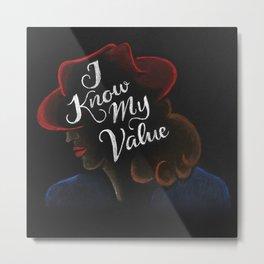 I Know My Value Metal Print