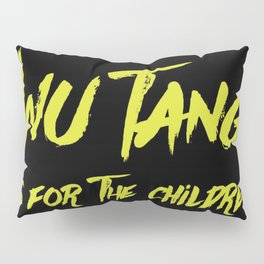 Wu Tang is for the Children Pillow Sham