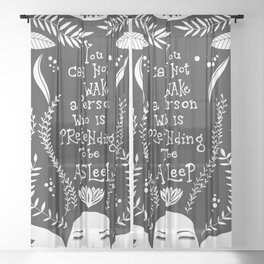 You can not wake a person who is pretending to be asleep inspirational, B&W Sheer Curtain