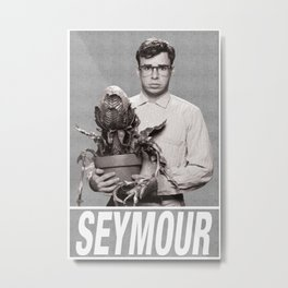 Suddenly Seymour Metal Print