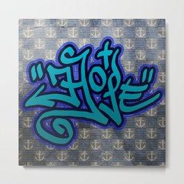 Hope (Graffiti) Metal Print
