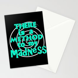 There is a method to my madness Stationery Cards