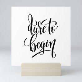 Dare to Begin Mini Art Print