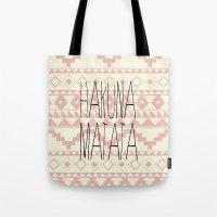 hakuna Tote Bags featuring Hakuna Matata by dani