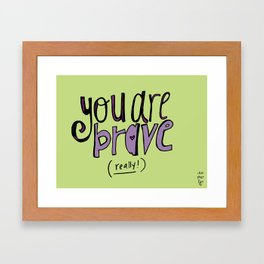 You are BRAVE! Framed Art Print