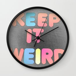 Keep it Weird Wall Clock