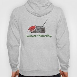 Embrace the Absurdity. Hoody