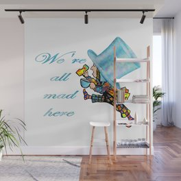 We're All Mad Here - Mad Hatter - Alice In Wonderland Wall Mural