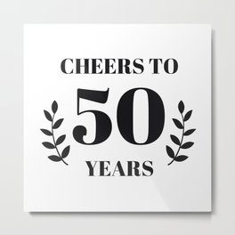 Cheers to 50 Years. 50th Birthday Party Ideas. 50th Anniversary Metal Print