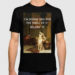 Cleopatra Killin' It T-shirt