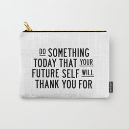 Do Something Today That Your Future Self Will Thank You For typography poster home decor wall art Carry-All Pouch