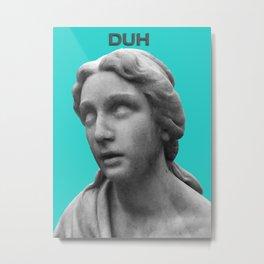 DUH Metal Print