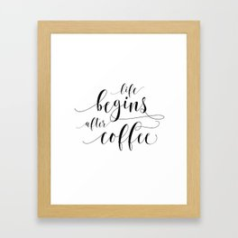 PRINTABLE Art,Life Begins After Coffee,Coffee Sign,Coffee Print,Bar Decor,Restaurant Decor Framed Art Print
