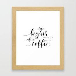 PRINTABLE Art,Life Begins After Coffee,Coffee Sign,Coffee Print,Bar Decor,Restaurant Decor Framed Art Print