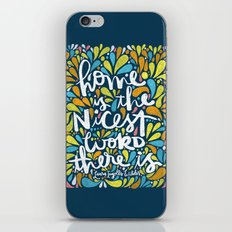 HOME IS THE NICEST WORD THERE IS. iPhone & iPod Skin