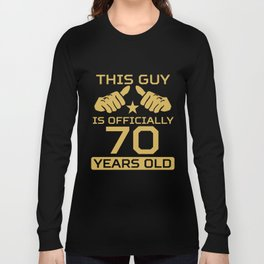This Guy Is Officially 70 Years Old 70th Birthday Long Sleeve T-shirt