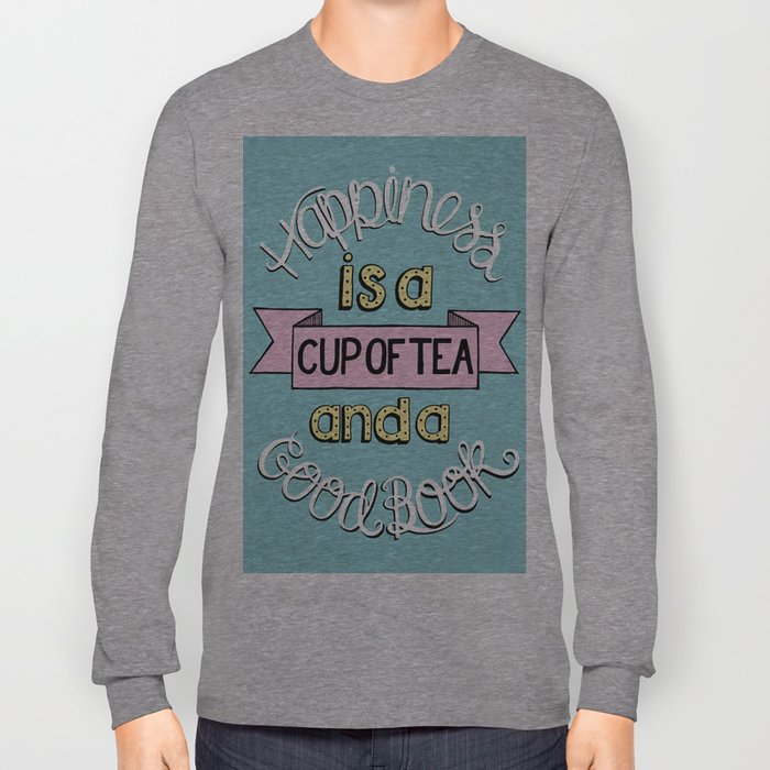 Happiness is Tea and Books Long Sleeve T-shirt