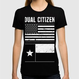 Dual Citizen Of The United States & Texas - Distressed Design T-shirt