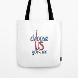 I Choose You me Tote Bag