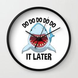 Do It Later Lazy Shark T Shirt Sharks Lover Kids Gift Wall Clock