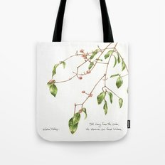 the Viburnum was weary Tote Bag