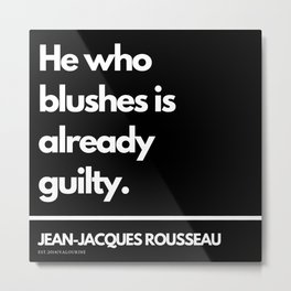 59   |Jean-Jacques Rousseau Quotes | 201106 Social Contract Writer Writing Literature Literary Metal Print