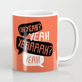 The Courage Of Your Convictions Coffee Mug