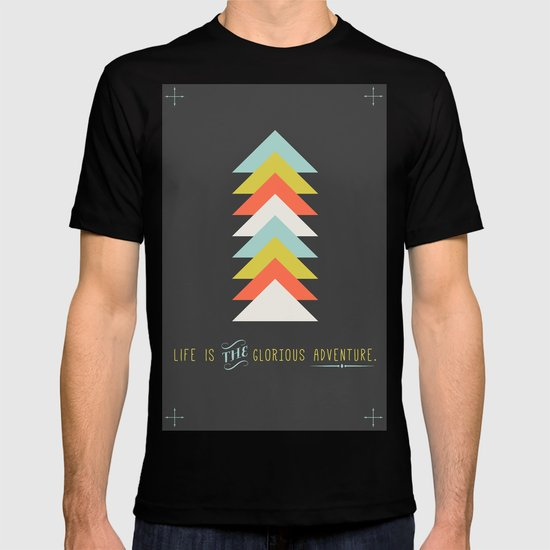 Life is the glorious adventure T-shirt