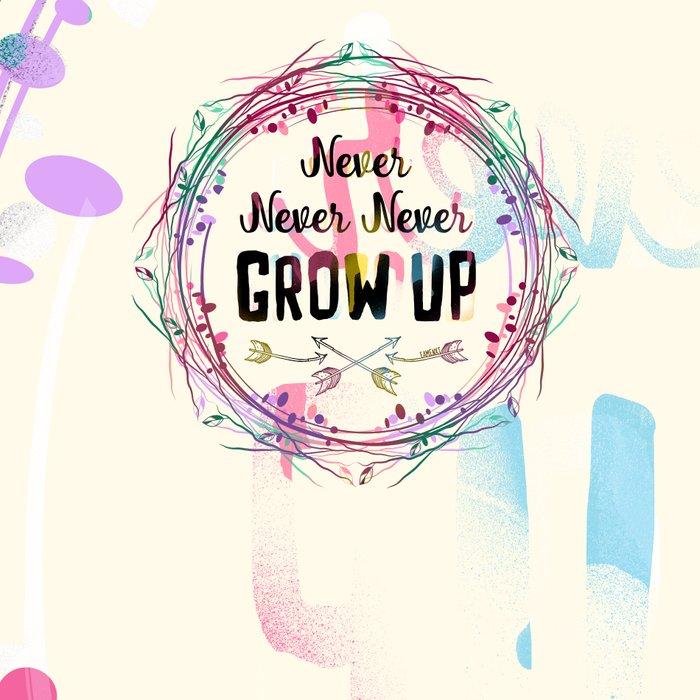 Never Grow Up Leggings