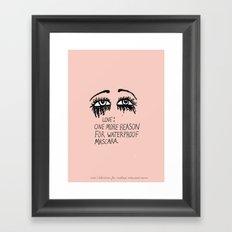 My Only Regret Is That I Didn't Wear Waterproof Mascara Framed Art Print