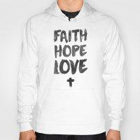 pocketfuel Hoodies featuring Faith Hope Love by Pocket Fuel